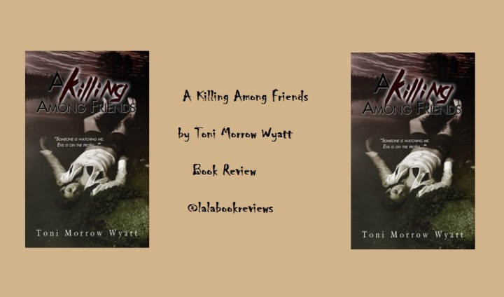 Book Review: A Killing Among Friends, by Toni Morrow Wyatt