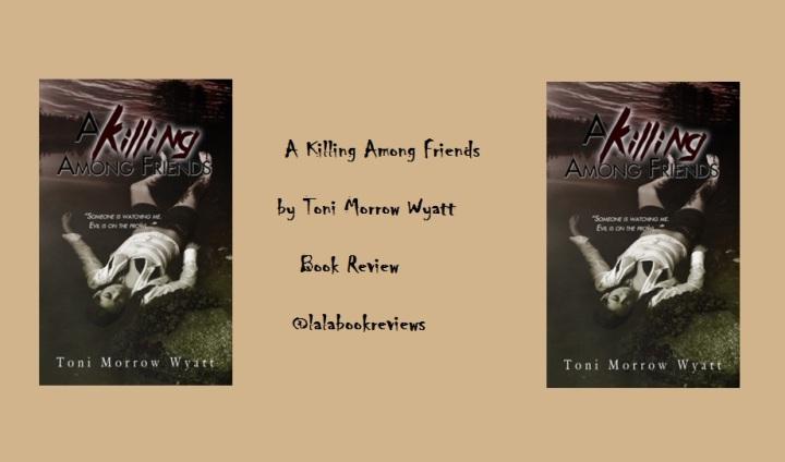 Book Review: A Killing Among Friends, by Toni MorrowWyatt