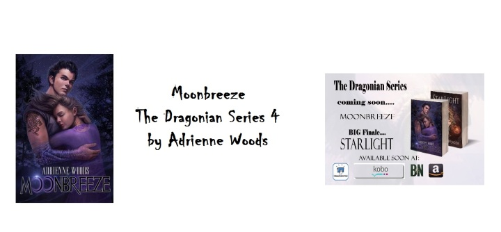 *UPDATE* Cover & Info: Moonbreeze & (The Dragonian Series, 4 ), by Adrienne Woods