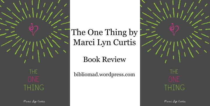 The One Thing by Marci Lyn Curtis – BOOKREVIEW