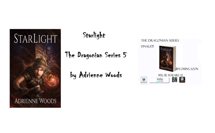 *UPDATE* Cover, Info & Excerpt: Starlight (The Dragonian Series, 5) by Adrienne Woods