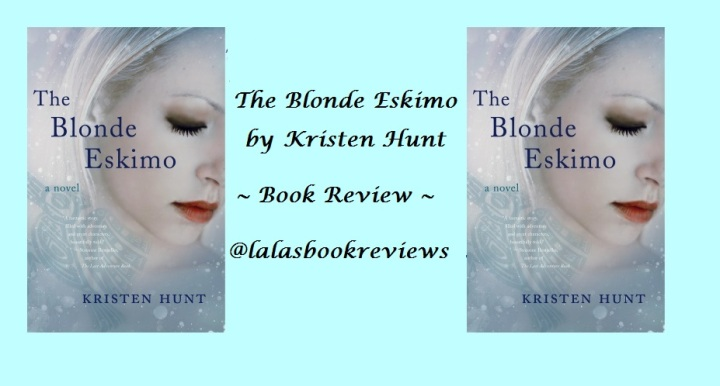 Book Review: The Blonde Eskimo by Kristen Hunt