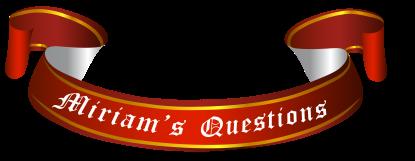 Miriam Questions