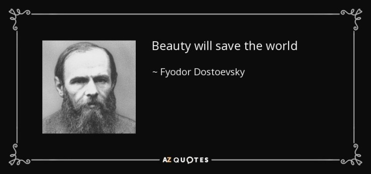 quote-beauty-will-save-the-world-fyodor-dostoevsky-35-2-0267