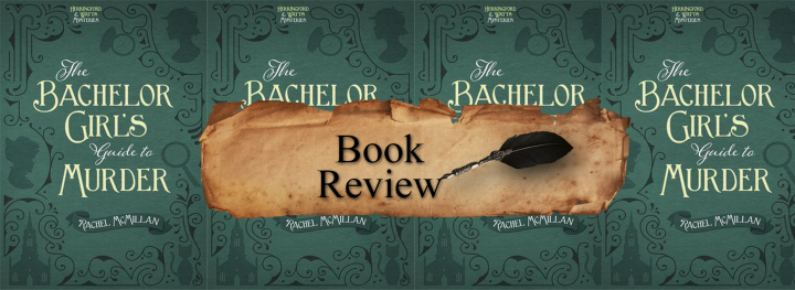 Book Review: The Bachelor Girl's Guide to Murder by Rachel McMillan