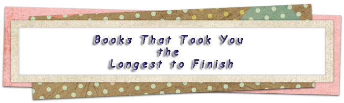 books-that-took-you-longest-to-finish