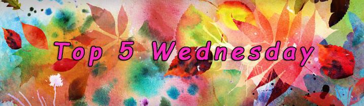 Top 5 Wednesday|Oct.26,2016