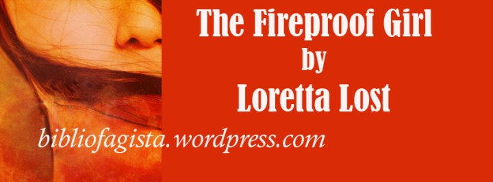 Book Review| The Fireproof Girl by Loretta Lost