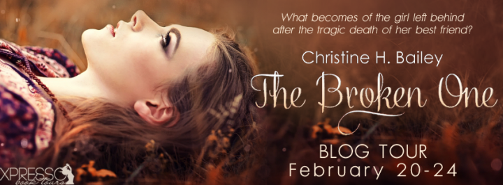 Blog Tour & Giveaway| The Broken One by Christine H. Bailey