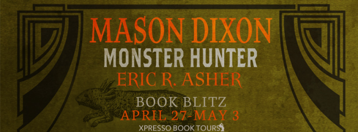 Book Blitz|Mason Dixon – Monster Hunter Episode 1 by Eric R. Asher