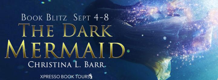 Blitz||The Dark Mermaid by Christina L.Barr